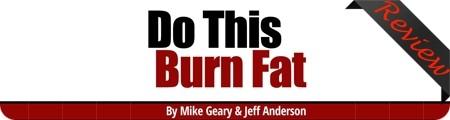 Mike Geary's Do This Burn Fat Evaluation