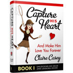 Capture His Heart And Make Him Love You Forever PDF