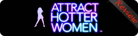 Attract Hotter Women System Review