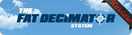 Fat Decimator System Review Is This Some Sort Of Scam