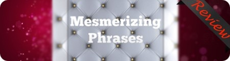 Mesmerizing Phrases Review